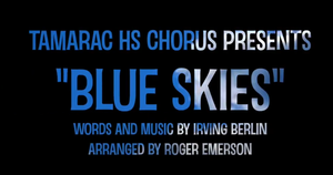 Tamarac HS Chorus Presents: Blue Skies